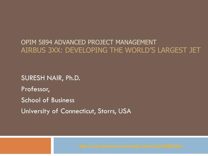 Opim 5894 advanced project management airbus 3xx developing the world s largest jet