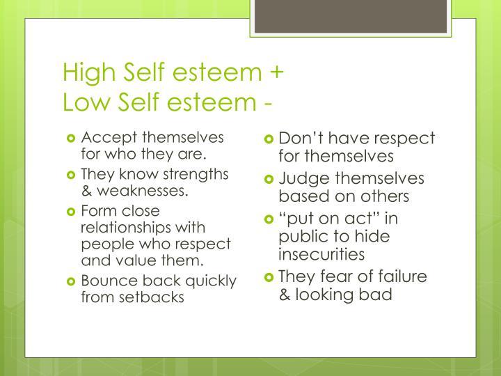 High Self esteem +
