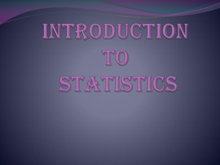 PPT - Introduction to Statistics PowerPoint Presentation