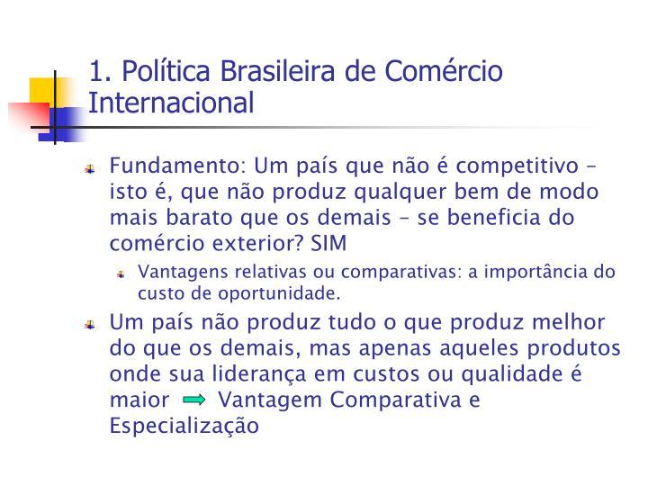 1 pol tica brasileira de com rcio internacional