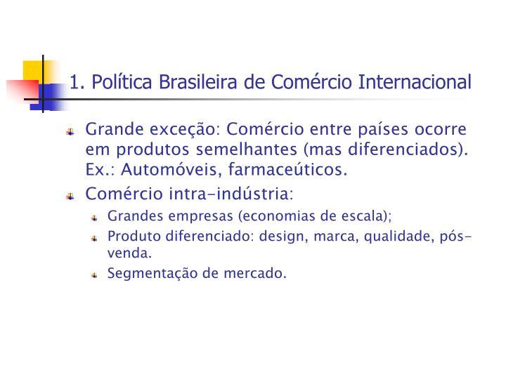 1 pol tica brasileira de com rcio internacional1