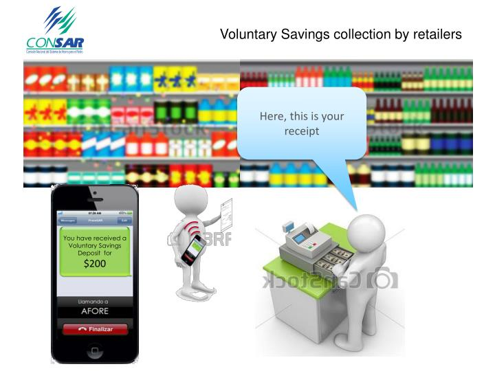 Voluntary Savings collection by retailers