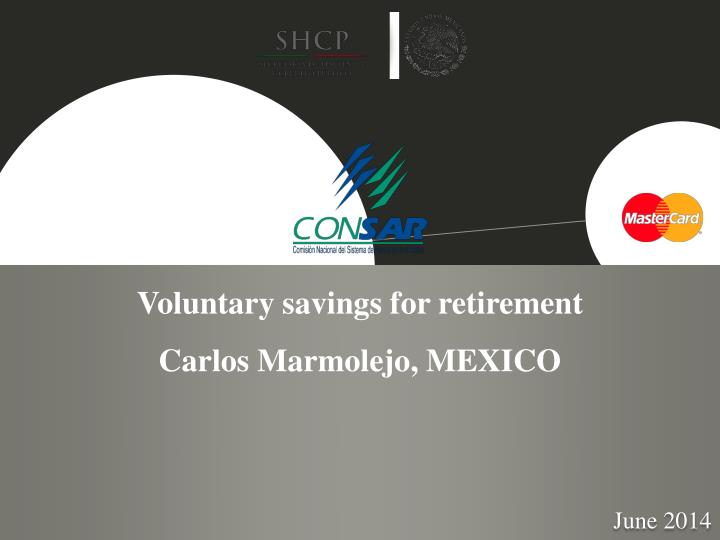 Voluntary savings for retirement carlos marmolejo mexico