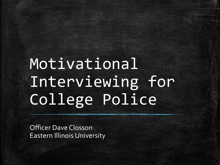 motivational interviewing for college police n.