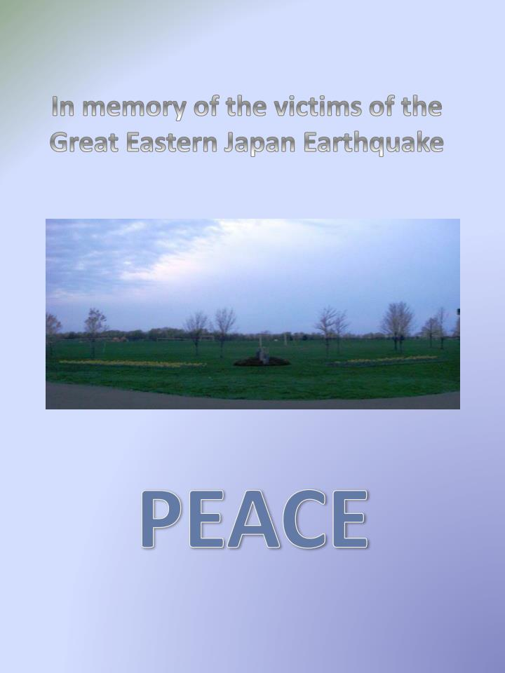 In memory of the victims of the Great Eastern Japan Earthquake