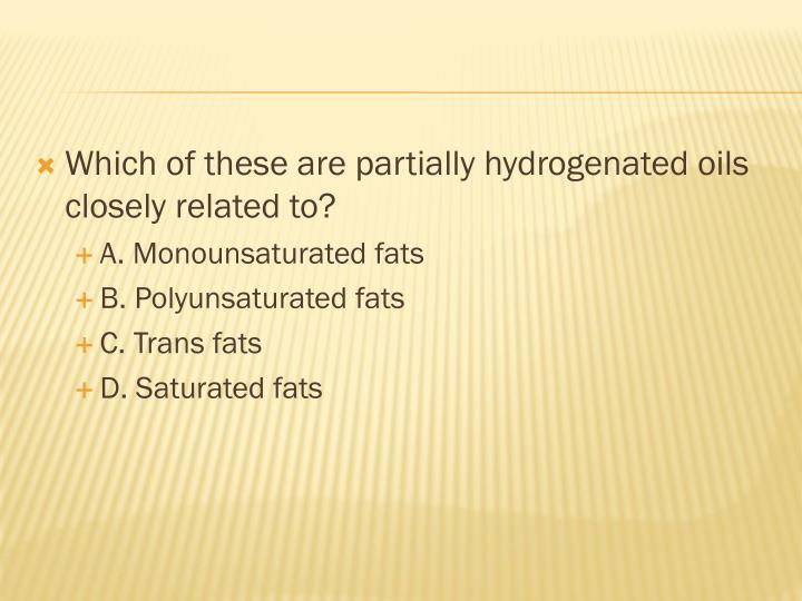 Which of these are partially hydrogenated oils