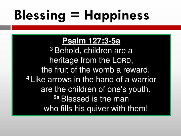 Blessing = Happiness