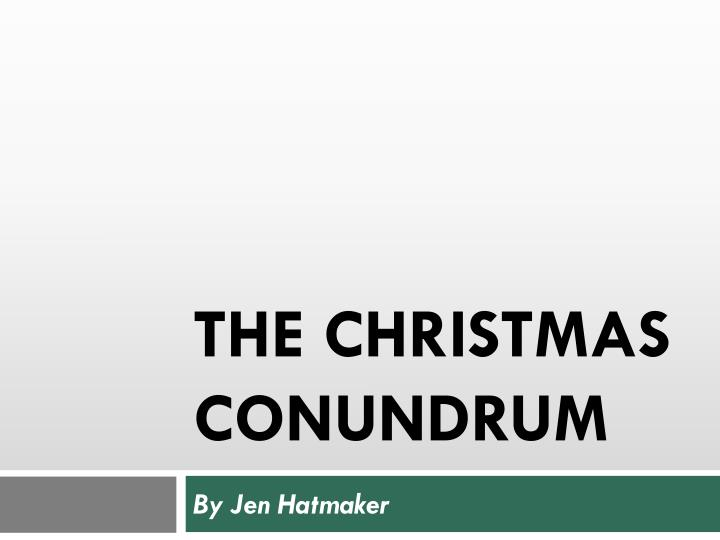 The christmas conundrum