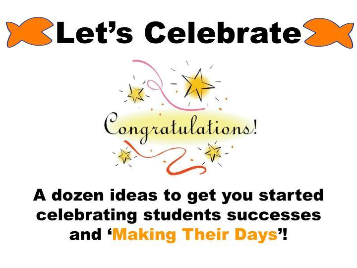 Let s celebrate
