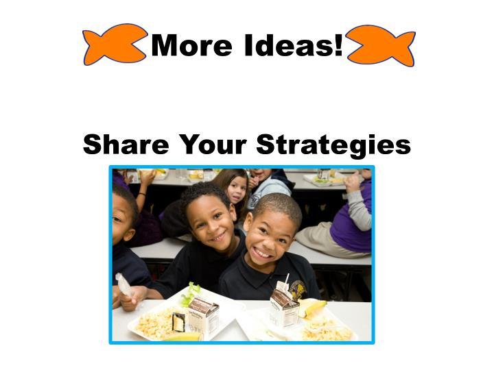 More Ideas!