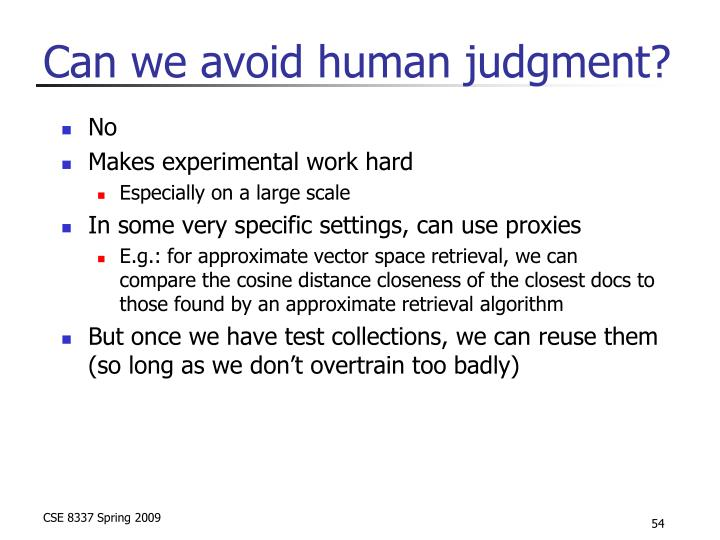 Can we avoid human judgment?