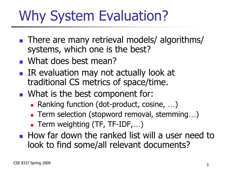 Why system evaluation