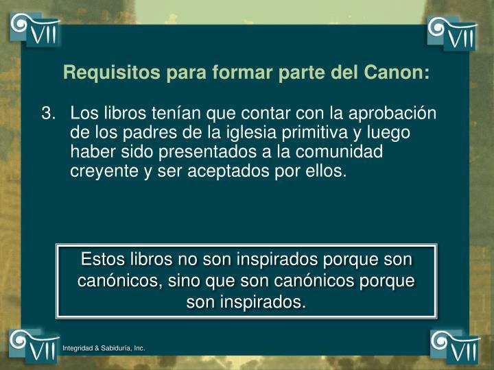 Requisitos para formar parte del Canon: