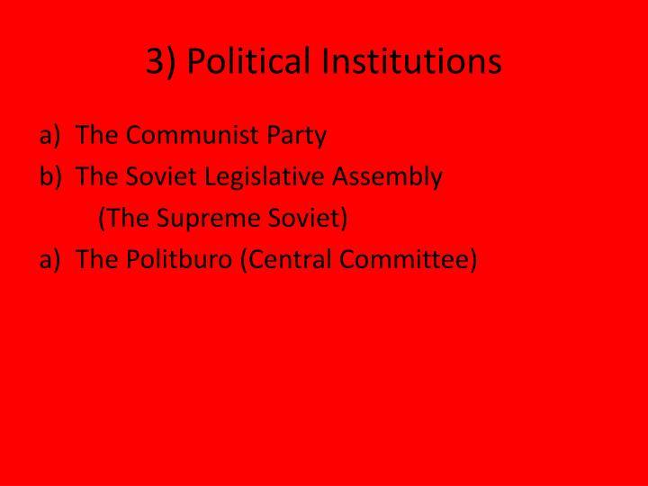 3) Political Institutions