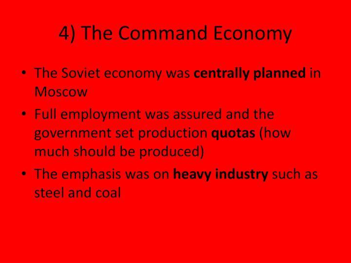 4) The Command Economy