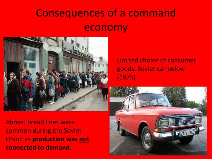 Consequences of a command economy