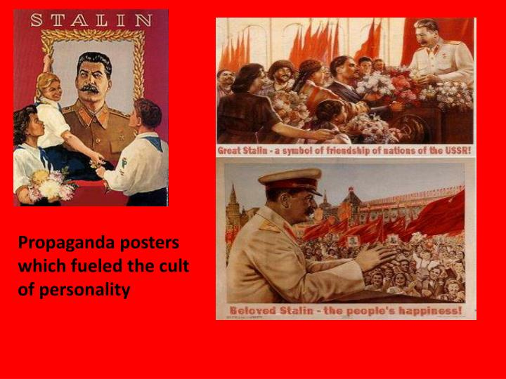 Propaganda posters which fueled the cult of personality