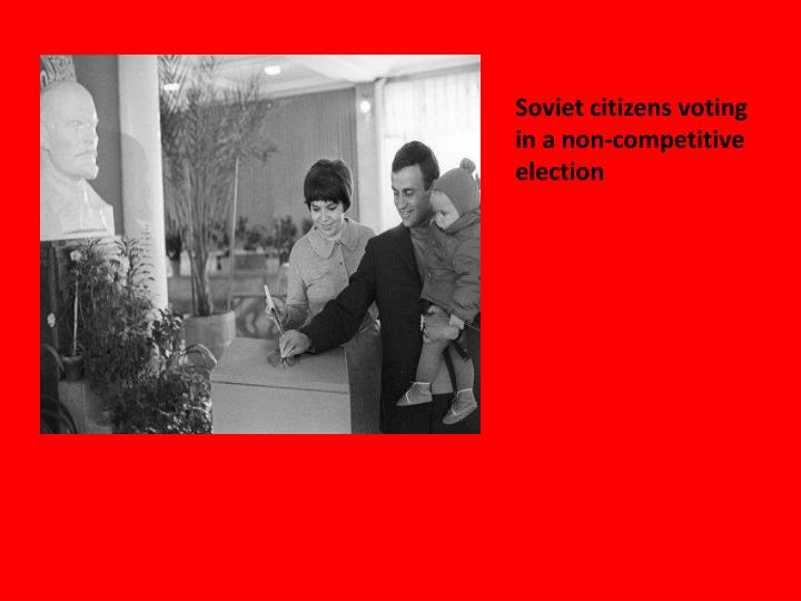 Soviet citizens voting in a non-competitive election