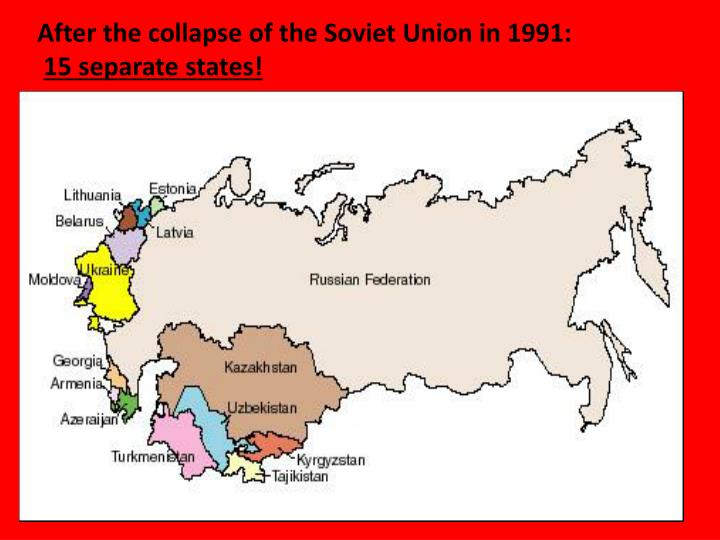 After the collapse of the Soviet Union in 1991: