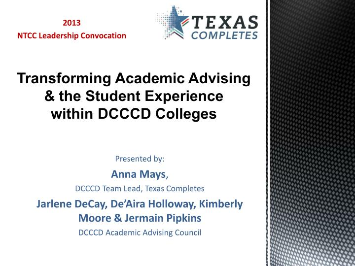 transforming academic advising the student experience within dcccd colleges n.