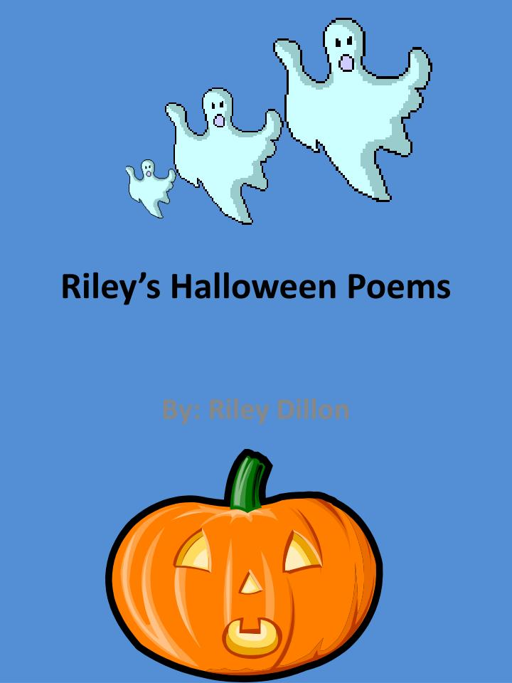 Ppt Rileys Halloween Poems Powerpoint Presentation Free