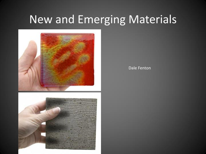 new and emerging materials n.