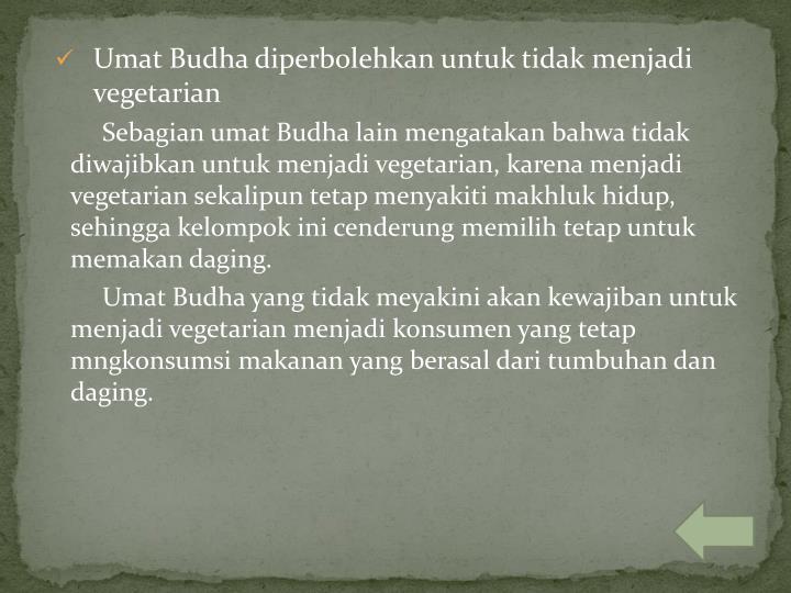 Umat Budha diperbolehkan untuk tidak menjadi vegetarian
