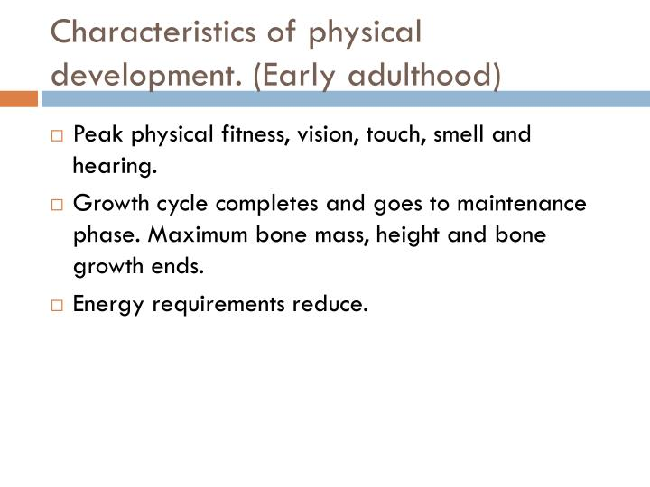 Characteristics of physical development. (Early adulthood)