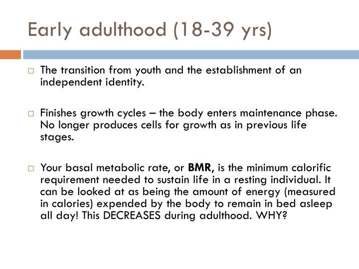 Early adulthood 18 39 yrs