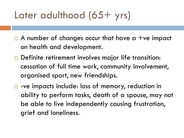 Later adulthood (65+ yrs)