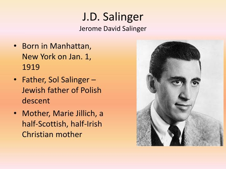 a biography of jerome david salinger an american writer British literature cannot be imagined without william shakespeare just as well as american literary art cannot be complete without jerome david salinger.