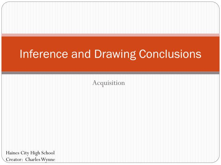 Inference and drawing conclusions1