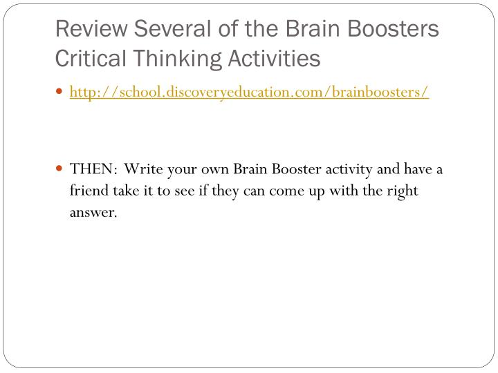 Review Several of the Brain Boosters Critical Thinking Activities