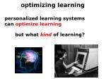 o ptimizing learning