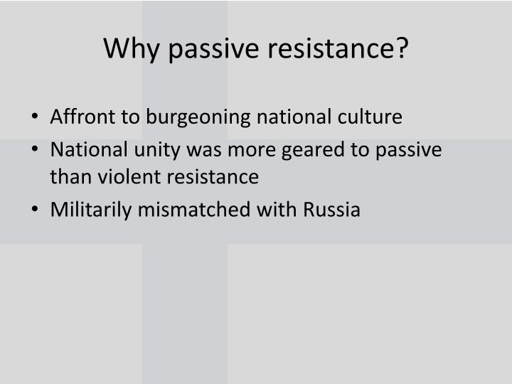 Why passive resistance?