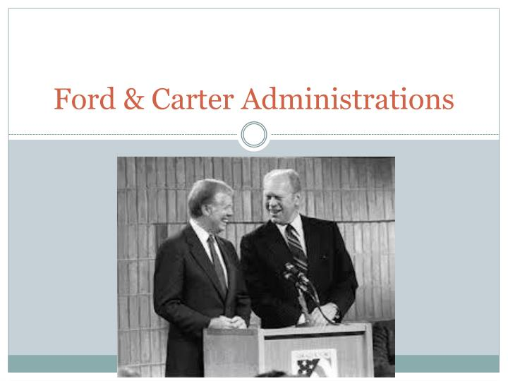 Ford carter administrations
