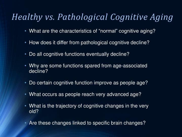 Healthy vs pathological c ognitive a ging