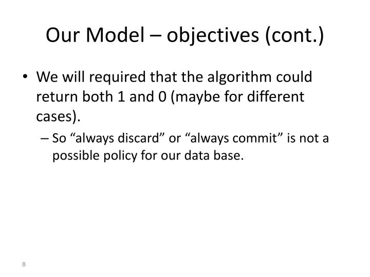 Our Model – objectives (cont.)