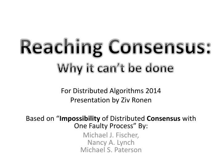 Reaching consensus why it can t be done