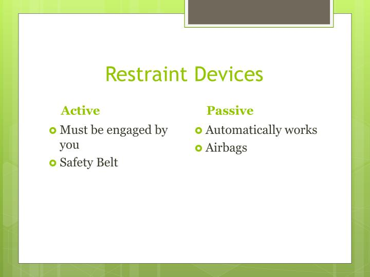 Restraint Devices