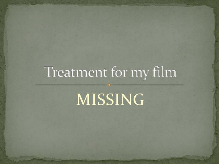 Treatment for my film