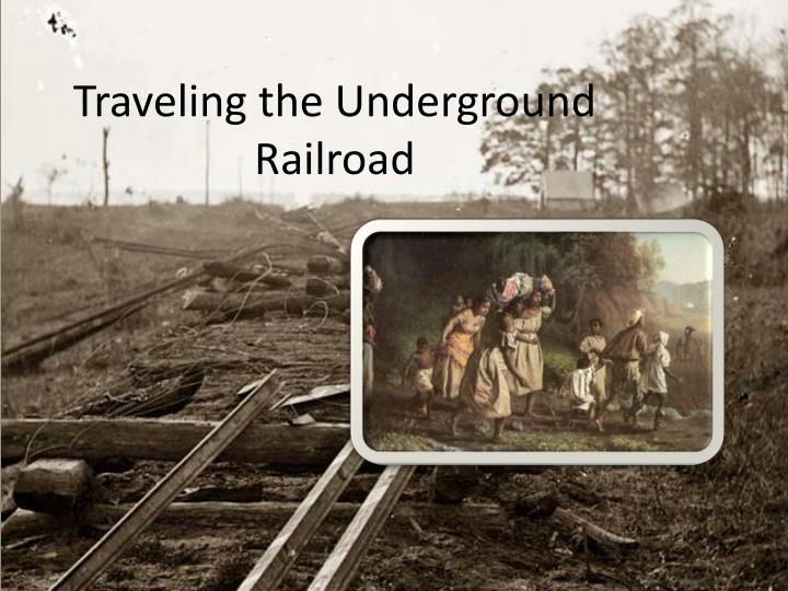 traveling the underground railroad n.