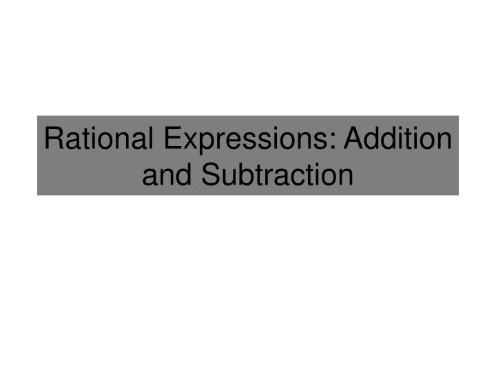 rational expressions addition and subtraction n.