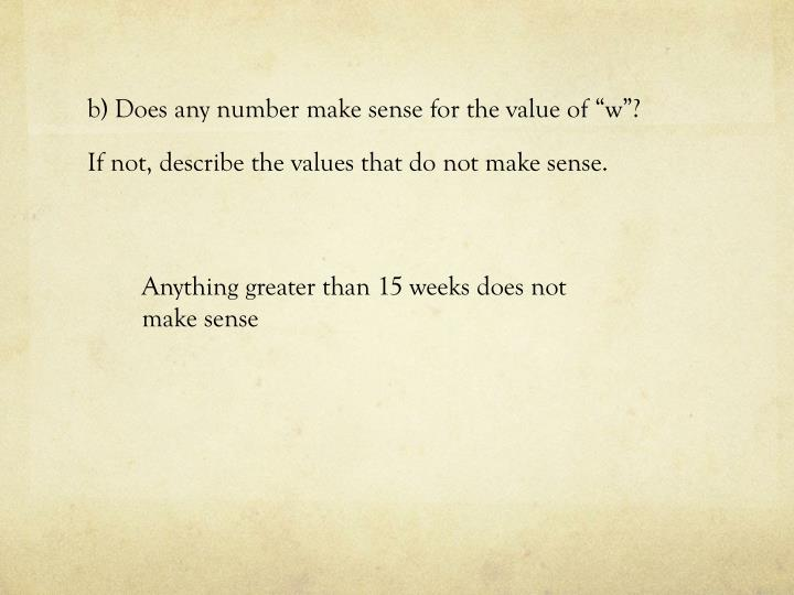 """b) Does any number make sense for the value of """"w""""?"""