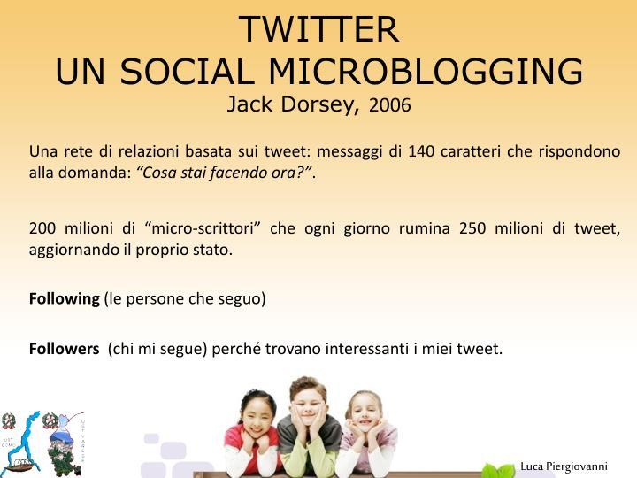 Twitter un social microblogging jack dorsey 2006