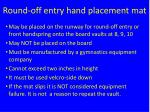 round off entry hand placement mat