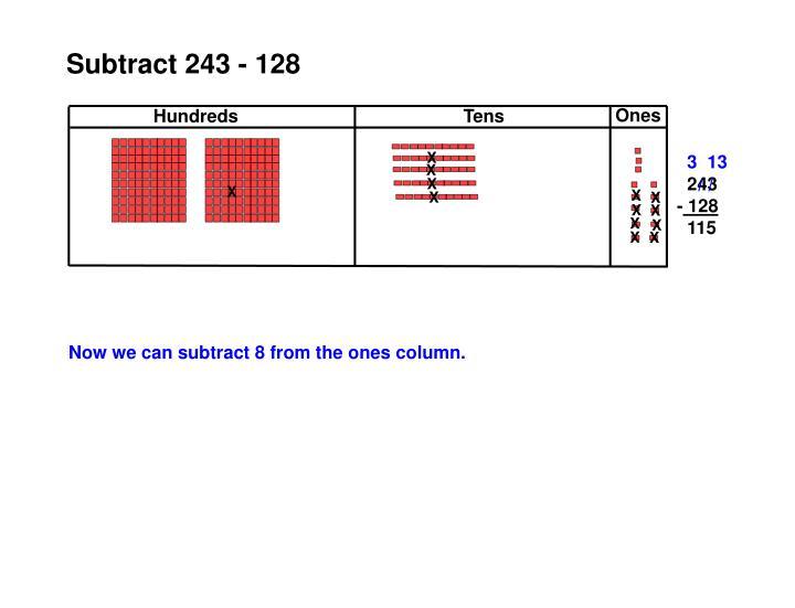 Subtract 243 - 128