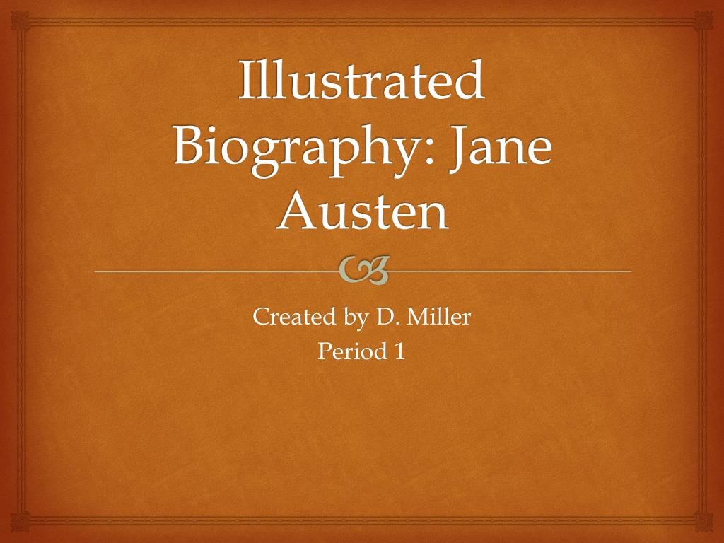 Illustrated Biography: Jane Austen PowerPoint