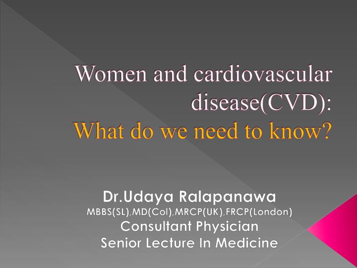 women and cardiovascular disease cvd what do we need to know n.