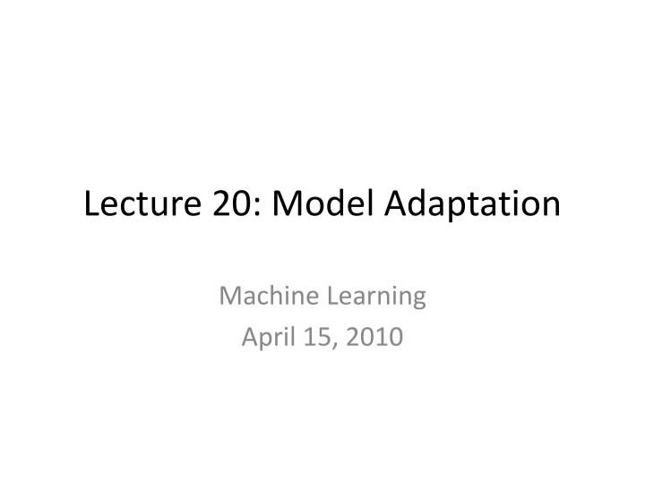 lecture 20 model adaptation n.